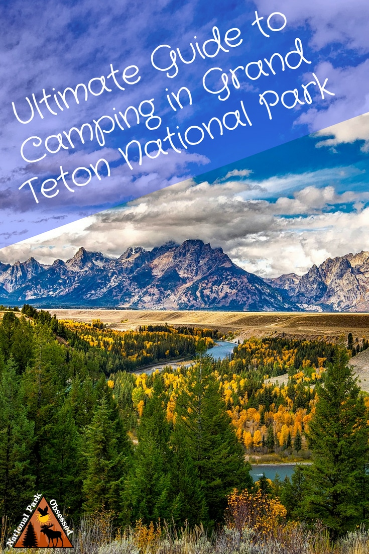 Planning on going camping in Grand Teton National Park? Confused about which campsite to pick. National Park Obsessed's Ultimate Guide is here to help you pick the very best campsite. #NationalParkObsessed #NationalParkGeek #NationalPark #NationalParks #FindyourPark #NPS #grandteton #camping