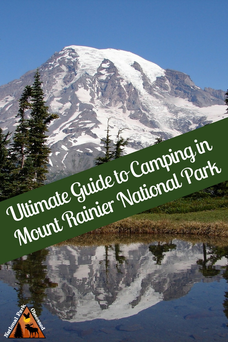 Planning on going camping in Mount Rainier National Park? Confused about which campsite to pick. National Park Obsessed\'s Ultimate Guide is here to help. 