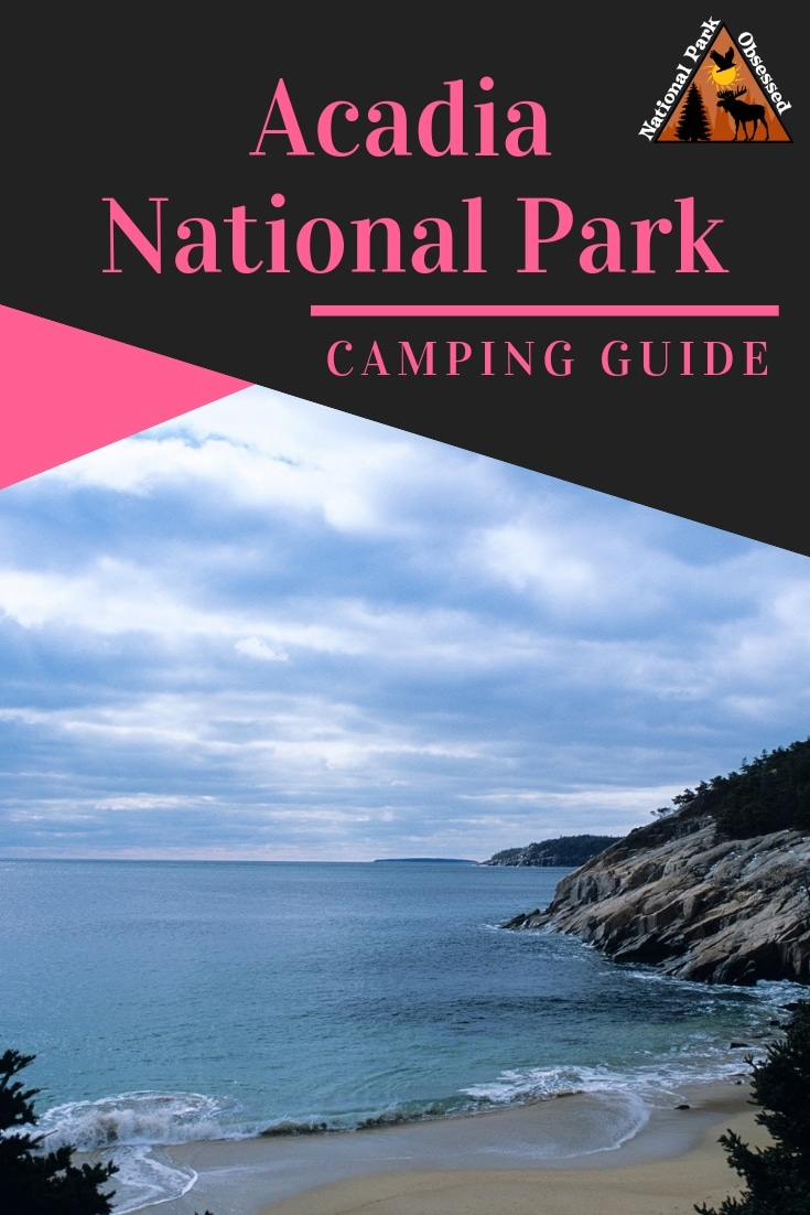 Planning on going camping in Acadia National Park?  Confused about which campsite to pick. National Park Obsessed's Ultimate Guide is here to help.    #NationalParkObsessed #NationalParkGeek #NationalPark #NationalParks #FindyourPark #NPS #acadia #acadianps #camping