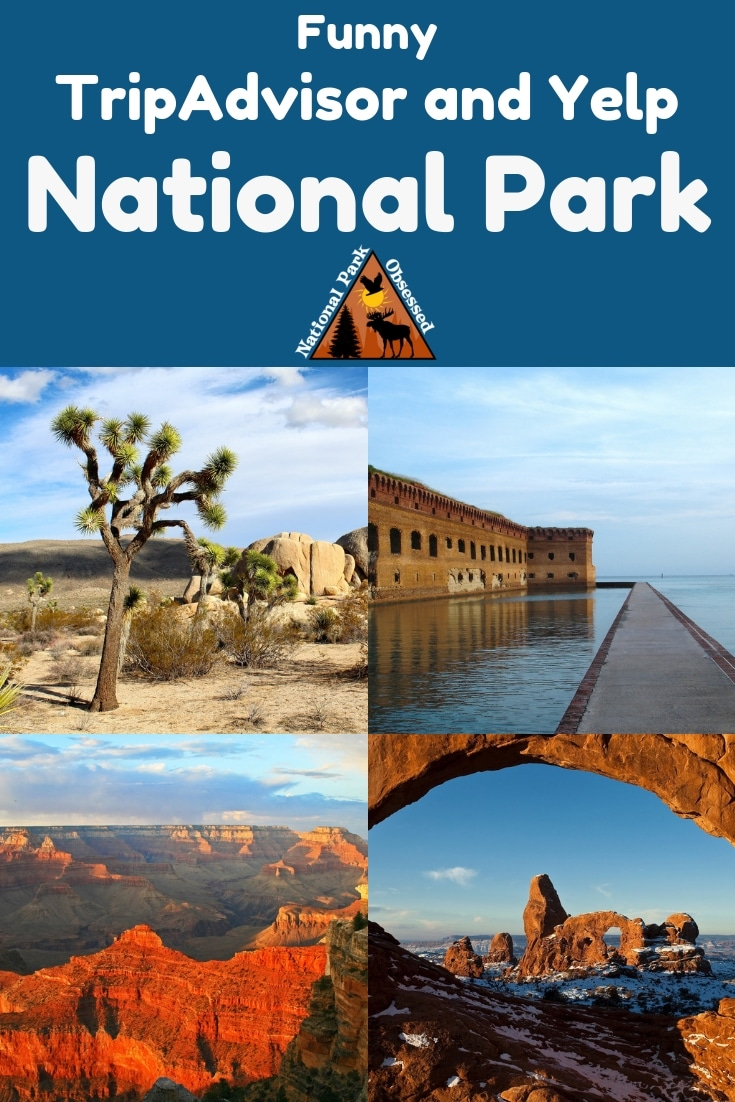Ever wonder how non-outdoors people see the national parks?  TripAdvisor and Yelp gives them a perfect forum to share their experiences in the parks.  