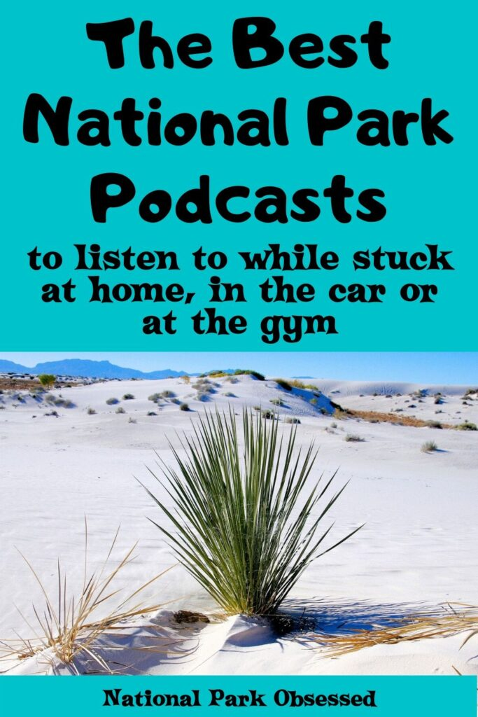 Learn about the best National Park Podcasts. These podcasts offer a range of weekly content to allow you to get your National Park fix at home.