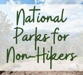 Best National Parks for Non-Hikers