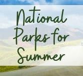 National Parks for Summer